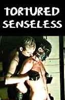 #187 Tortured Senseless